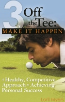 3 off the Tee: Make It Happen