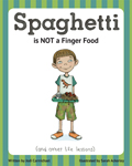 Spaghetti Is Not A Finger Food