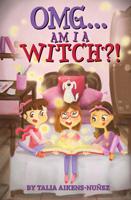 OMG Am I a Witch?!