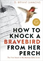 How to Knock a Brave Bird from Her Perch