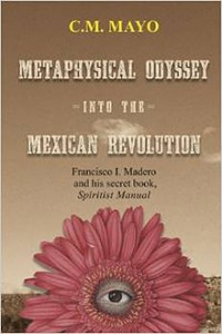 Metaphysical Odyssey Into the Mexican Revolution Cover220x330